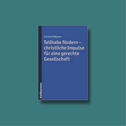 Buchcover des Buches: Teilhabe fördern - christliche Impulse für eine gerechte Gesellschaft